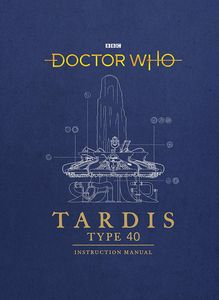 [Doctor Who: TARDIS Type Forty Instruction Manual (Hardcover) (Product Image)]