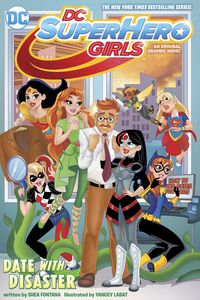 [DC Super Hero Girls: Date With Disaster (Product Image)]