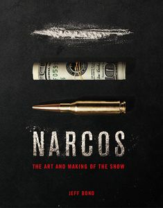 [Narcos: The Art & Making Of The Show (Hardcover) (Product Image)]