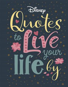 [Disney Quotes To Live Your Life By (Hardcover) (Product Image)]