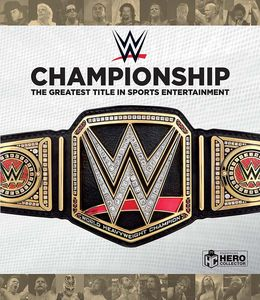 [WWE Championship: The Greatest Prize In Sports Entertainment (Hardcover) (Product Image)]