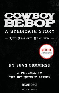 [Cowboy Bebop: A Syndicate Story: Red Planet Requiem (Product Image)]