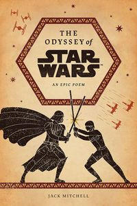 [The Odyssey Of Star Wars: An Epic Poem (Hardcover) (Product Image)]