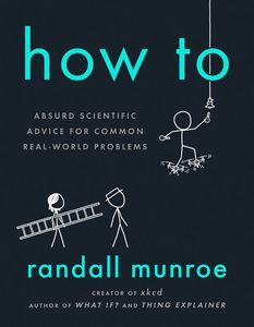[How To: Absurd Scientific Advice For Common Real-World Problems (Hardcover) (Product Image)]