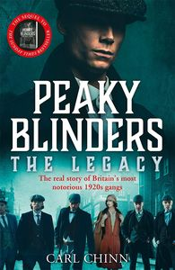 [Peaky Blinders: The Legacy: The Real Story Of Britain's Most Notorious 1920's Gangs (Product Image)]