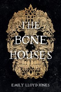 [The Bone Houses (Hardcover) (Product Image)]