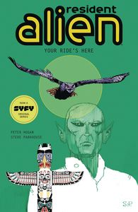 [Resident Alien: Volume 6: Your Rides Here (Product Image)]