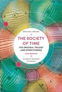 [The Society Of Time: The Original Trilogy & Other Stories (Product Image)]