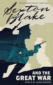 [Sexton Blake Library: Book 1: Sexton Blake & The Great War (Product Image)]