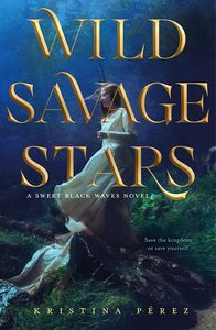 [A Sweet Black Waves Novel: Book 2: Wild Savage Stars (Bookplate Edition Hardcover) (Product Image)]