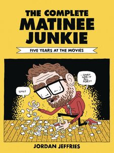[The Complete Matinee Junkie: Five Years At The Movies (Product Image)]