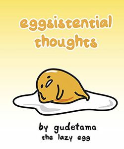 [Eggsistential Thoughts by Gudetama the Lazy Egg (Product Image)]