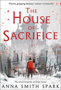 [Empires Of Dust: Book 3: The House Of Sacrifice (Hardcover) (Product Image)]
