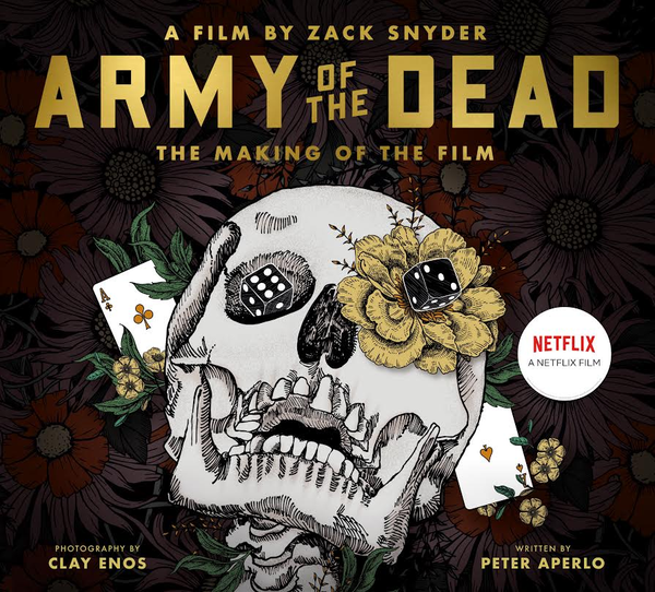 [The cover for Army Of The Dead: A Film By Zack Snyder: The Making Of The Film (Limited Edition Hardcover Signed By Zack Snyder)]