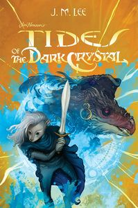 [Tides Of The Dark Crystal (Hardcover) (Product Image)]