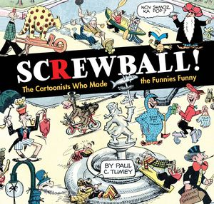 [Screwball!: The Cartoonists Who Made The Funnies Funny (Hardcover) (Product Image)]