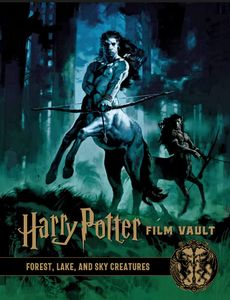 [Harry Potter: The Film Vault: Volume 1: Forest, Sky & Lake Dwelling Creatures (Hardcover) (Product Image)]