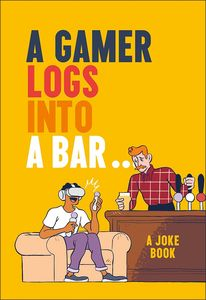 [A Gamer Logs into A Bar...: A Joke Book (Hardcover) (Product Image)]