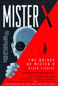 [Dean Motter's Mister X: The Brides Of Mister X And Other Stories (Hardcover) (Product Image)]
