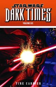 [Star Wars: Dark Times: Volume 6: Fire Carrier (Product Image)]