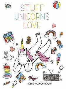 [Stuff Unicorns Love (Hardcover) (Product Image)]