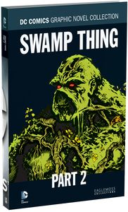 [DC Graphic Novel Collection: Volume 7: Swamp Thing Part 2 (Hardcover) (Product Image)]