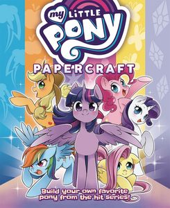 [My Little Pony: Friendship Is Magic: Papercraft (Product Image)]