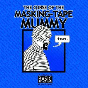 [Basic Instructions: The Curse Of The Masking Tape Mummy (Product Image)]
