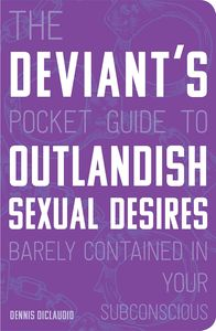 [The Deviant's Pocket Guide To The Outlandish Sexual Desires (Product Image)]
