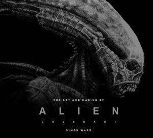 [The Art & Making Of Alien: Covenant (Hardcover) (Product Image)]