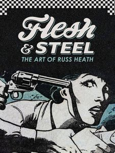 [Flesh & Steel: Art Of Russ Heath (Hardcover) (Product Image)]