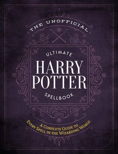 [The Unofficial Ultimate Harry Potter Spellbook (Hardcover) (Product Image)]