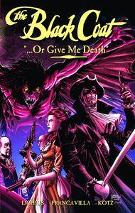 [Black Coat: Volume 2: Or Give Me Death (Product Image)]