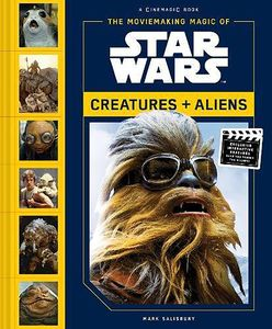 [Moviemaking Magic of Star Wars: Creatures & Aliens (Hardcover) (Product Image)]