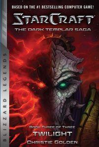 [Starcraft: The Dark Templar Saga: Book 3: Twilight (Product Image)]
