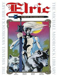 [Michael Moorcock Library: Elric: Volume 4: Weird Of The White Wolf (Hardcover) (Product Image)]