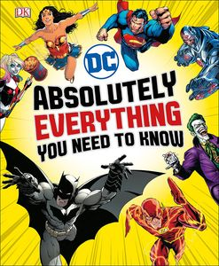 [DC Comics: Absolutely Everything You Need To Know (Hardcover) (Product Image)]