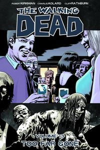 [The Walking Dead: Volume 13: Too Far Gone (Product Image)]