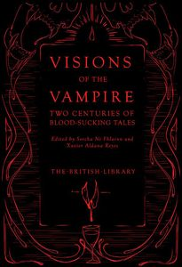 [Visions Of The Vampire: Two Centuries Of Blood-Sucking Tales (Hardcover) (Product Image)]
