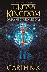[Keys To The Kingdom: Book 3: Drowned Wednesday (Product Image)]