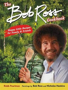 [The Bob Ross Cookbook (Hardcover) (Product Image)]
