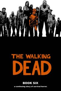 [The Walking Dead: Volume 6 (Hardcover) (Product Image)]