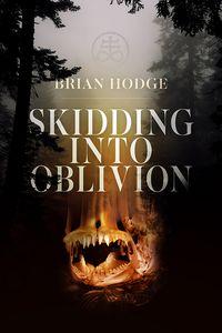[Skidding Into Oblivion (Product Image)]