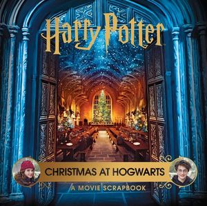 [Harry Potter: Christmas At Hogwarts: A Movie Scrapbook (Hardcover) (Product Image)]