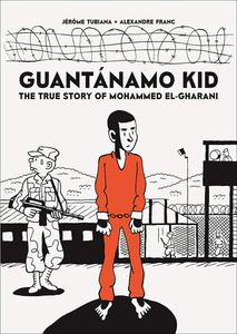 [Guantánamo Kid: The True Story of Mohammed El-Gharani (Signed Edition) (Product Image)]