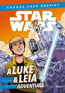 [Star Wars: Choose Your Destiny: A Luke & Leia Adventure (Product Image)]