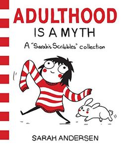[Adulthood Is A Myth: A Sarah's Scribbles Collection (Product Image)]