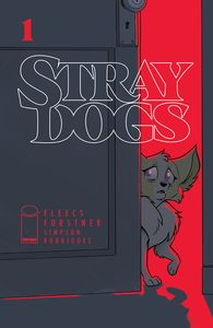 [Stray Dogs #1 (Cover A Forstner & Fleecs) (Product Image)]