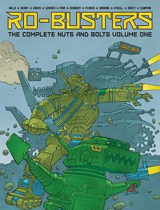 [Ro-Busters: Complete Nuts & Bolts: Volume 1 (Hardcover) (Product Image)]
