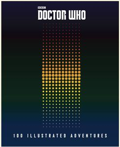 [Doctor Who: 100 Illustrated Adventures (Hardcover) (Product Image)]